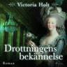 Victoria Holt - Drottningens bekännelse