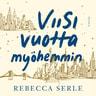 Rebecca Serle - Viisi vuotta myöhemmin