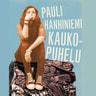 Pauli Hanhiniemi - Kaukopuhelu