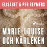 Marie-Louise och kärleken - äänikirja