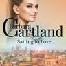Barbara Cartland - Sailing to Love