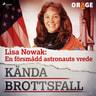 Kustantajan työryhmä - Lisa Nowak: En försmådd astronauts vrede