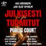 Aku Hirviniemi ja Jan-Olof Nyholm - Julkisesti tuomitut – Public court