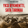 Petri Pietiläinen - Yksi rykmentti, sata tarinaa – Veteraanit kertovat