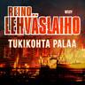 Reino Lehväslaiho - Tukikohta palaa