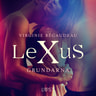 Virginie Bégaudeau - LeXuS: Grundarna - erotisk dystopi