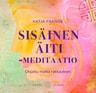 Katja Frange - Sisäinen äiti-meditaatio – Ohjattu matka rakkauteen