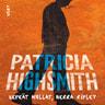 Patricia Highsmith - Kepeät mullat, herra Ripley