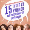 Anders Wahlberg ja Mattias Lundberg - 15 typer av kvinnor - och vad de säger till psykologen