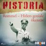 Rommel – Hitlers geniale ökenräv - äänikirja