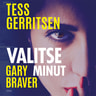 Tess Gerritsen ja Gary Braver - Valitse minut