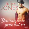 Julie Jones - You can leave your hat on - erotic short story