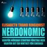 Elisabeth Thand Ringqvist - Nerdonomics: varför nördar startar företag och varför det är viktigt för Sverige