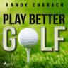 Play Better Golf - äänikirja