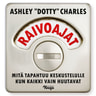 """Ashley """"Dotty"""" Charles - Raivoajat"""