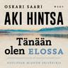 Oskari Saari ja Aki Hintsa - Tänään olen elossa
