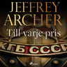 Jeffrey Archer - Till varje pris
