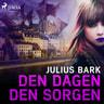 Julius Bark - Den dagen, den sorgen