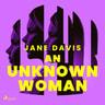 Jane Davis - An Unknown Woman