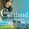 Barbara Cartland - Love by Moonlight (Barbara Cartland's Pink Collection 122)