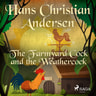 Hans Christian Andersen - The Farmyard Cock and the Weathercock