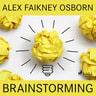Alex Faikney Osborn - Brainstorming
