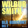 Wilbur Smith - Blå horisont del 2