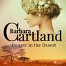 Danger in the Desert (Barbara Cartland's Pink Collection 110) - äänikirja