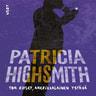 Patricia Highsmith - Tom Ripley, amerikkalainen ystävä