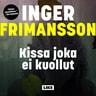 Inger Frimansson - Kissa joka ei kuollut