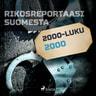 Rikosreportaasi Suomesta 2000 - äänikirja