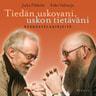 Esko Valtaoja ja Juha Pihkala - Tiedän uskovani, uskon tietäväni – Keskustelukirjeitä