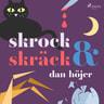 Dan Höjer - Skrock & skräck