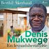 Denis Mukwege: En levnadsberättelse - äänikirja
