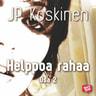 JP Koskinen - Helppoa rahaa 2