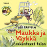 Maukka ja Väykkä rakentavat talon - äänikirja
