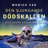 Monica Zak - Den sjungande dödskallen och andra spökhistorier