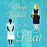 Kathryn Stockett - Piiat
