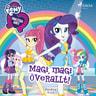 Equestria Girls - Magi, magi överallt! - äänikirja
