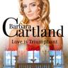 Barbara Cartland - Love is Triumphant