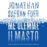 Jonathan Safran Foer - Me olemme ilmasto – Miten planeetta pelastetaan ruokavalinnoilla?