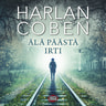 Harlan Coben - Älä päästä irti