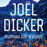 Joël Dicker - Huoneen 622 arvoitus