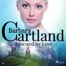 Rescued by Love (Barbara Cartland's Pink Collection 111) - äänikirja