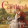 Barbara Cartland - A Castle Of Dreams