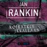 Ian Rankin - Koiratkin irrallaan