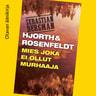 Michael Hjorth ja Hans Rosenfeldt - Mies joka ei ollut murhaaja