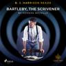 Herman Melville - B. J. Harrison Reads Bartleby, the Scrivener