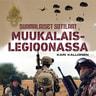 Kari Kallonen - Suomalaiset sotilaat muukalaislegioonassa