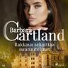 Barbara Cartland - Rakkaus sekoittaa suunnitelmat